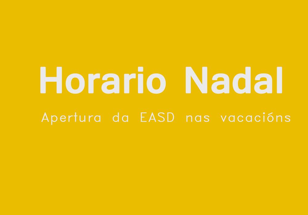 Horario Nadal. Apertura da EASD nas vacacións