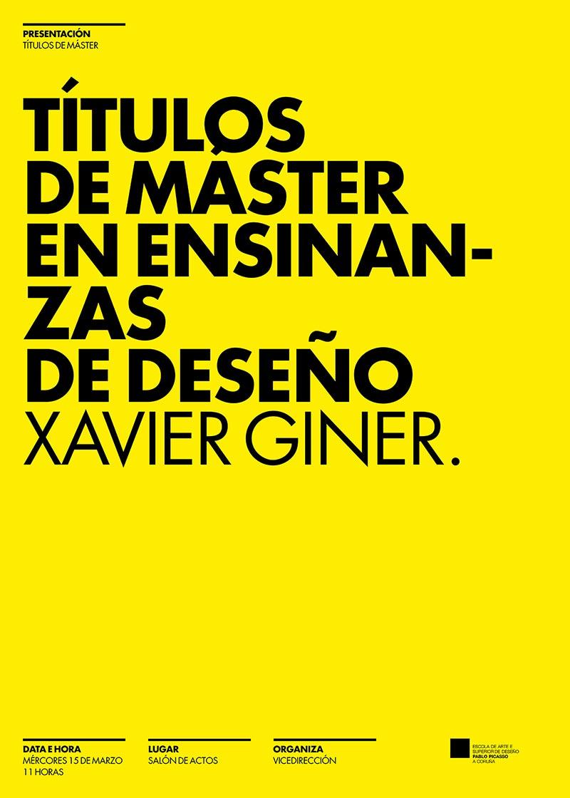 Charla informativa sobre os títulos de Máster nas Ensinanzas Superiores de Deseño, impartida por Xavier Giner. Mércores 15 de marzo ás 11 horas no salón de actos