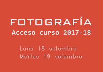 Ciclo Superior de Fotografía. Acceso curso 2017-18. 18 e 19 de setembro