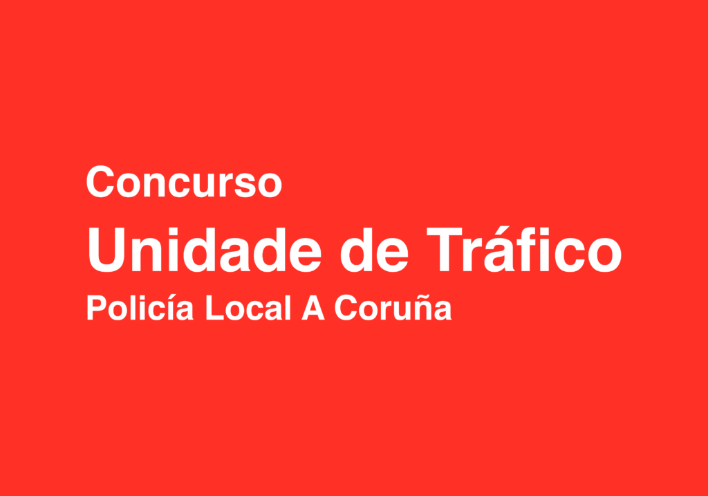 Concurso Unidade de Tráfico Policía local A Coruña